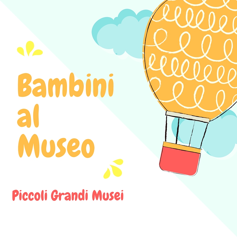 bambini al museo in toscana